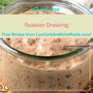 Russian Dressing ~ A Free Recipe ~ Brought to you by LowCarbAndKetoMeals.com!