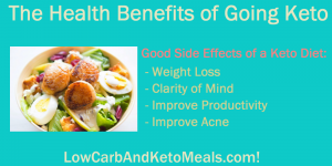 The Health Benefits of Going Keto! Brought to you by LowCarbAndKetoMeals.com!